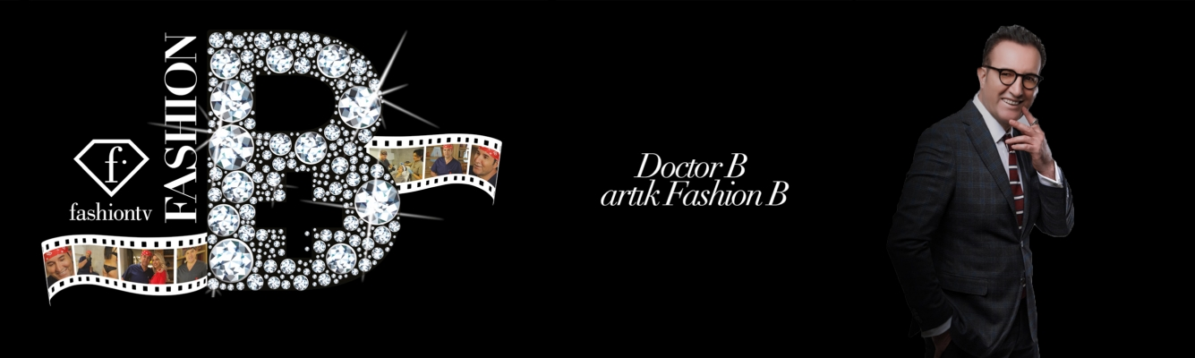 Doctor B artık Fashion B